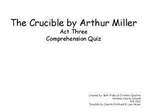 The Crucible by Arthur Miller Act Three Comprehension