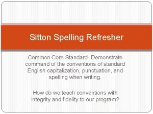 Sitton Spelling Refresher Common Core Standard Demonstrate command