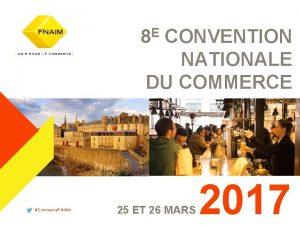 Commerce FNAIM 8 E CONVENTION NATIONALE DU COMMERCE