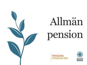 Allmn pension ALLMN PENSION Ml med dagen Tycka