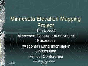Minnesota Elevation Mapping Project Tim Loesch Minnesota Department