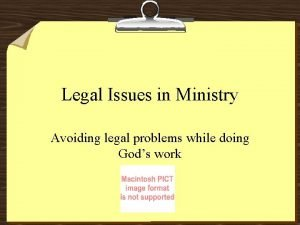 Legal Issues in Ministry Avoiding legal problems while