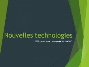 Nouvelles technologies 2016 seratelle une anne virtuelle Nouvelles