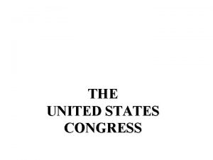 THE UNITED STATES CONGRESS Inside Congress The Two