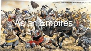 Asian Empires India For 200 years India is