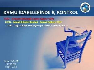 KAMU DARELERNDE KONTROL COSO Kontrol Btnleik ereve Raporu