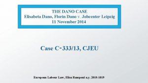 THE DANO CASE Elisabeta Dano Florin Dano v