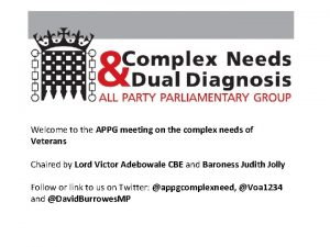 Welcome to the APPG meeting on the complex