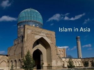 Islam in Asia Largest religion in Asia 25