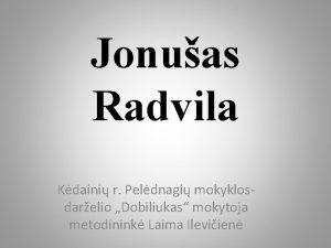 Jonuas Radvila Kdaini r Peldnagi mokyklosdarelio Dobiliukas mokytoja