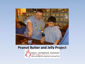 Peanut Butter and Jelly Project Saint Catherine Academy