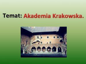 Temat Akademia Krakowska Krl Kazimierz Wielki do sprawnego