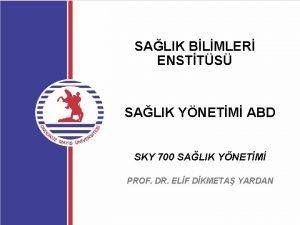 SALIK BLMLER ENSTTS SALIK YNETM ABD SKY 700