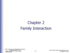 Chapter 2 Family Interaction Families Professionals Exceptionality Positive