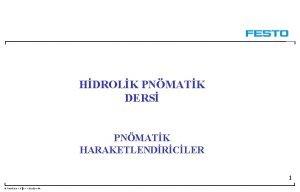 HDROLK PNMATK DERS PNMATK HARAKETLENDRCLER 1 Festo Didaktik
