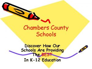 Chambers County Schools Discover How Our Schools Are