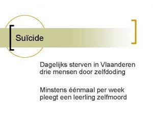Sucide Dagelijks sterven in Vlaanderen drie mensen door