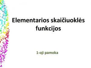Elementarios skaiiuokls funkcijos 1 oji pamoka Pamokos udavinys