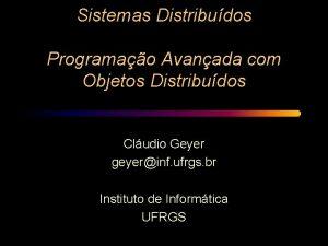 Sistemas Distribudos Programao Avanada com Objetos Distribudos Cludio