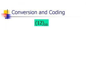 Conversion and Coding 1210 Conversion and Coding 1210