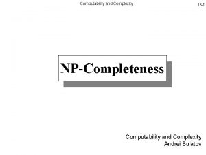 Computability and Complexity 15 1 NPCompleteness Computability and