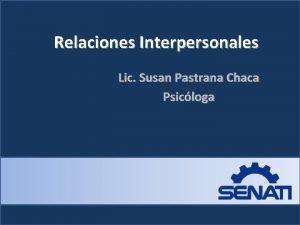 Relaciones Interpersonales Lic Susan Pastrana Chaca Psicloga Objetivos