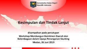 Kementerian Dalam Negeri Republik Indonesia Kesimpulan dan Tindak