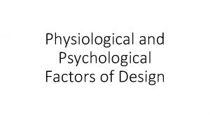 Physiological and Psychological Factors of Design Psychological Factors