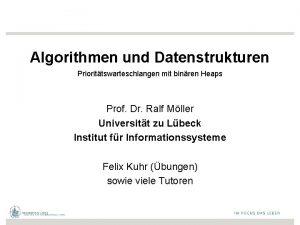 Algorithmen und Datenstrukturen Priorittswarteschlangen mit binren Heaps Prof