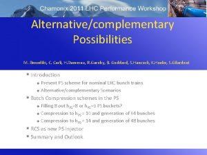Alternativecomplementary Possibilities M Benedikt C Carli H Damerau