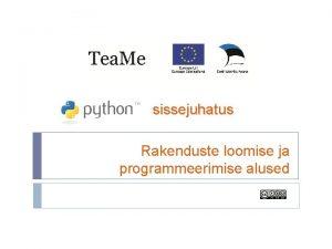 sissejuhatus Rakenduste loomise ja programmeerimise alused Python ldotstarbeline