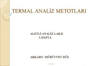 TERMAL ANALZ METOTLARI ALETL ANALZ LAB II 1