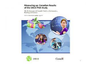 1 PISA 2012 Canadian Results 2 PISA 2012
