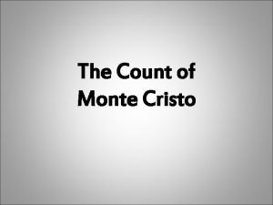 The Count of Monte Cristo The Count of