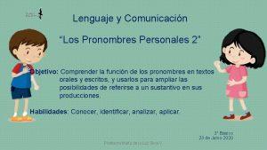 Lenguaje y Comunicacin Los Pronombres Personales 2 Objetivo