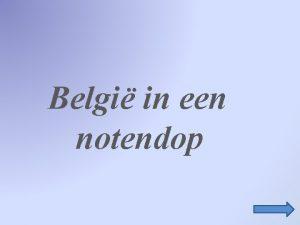 Belgi in een notendop Gebruikte symbolen Ga naar