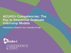 ACUHOI Competencies The Key to Sequential Graduate Internship