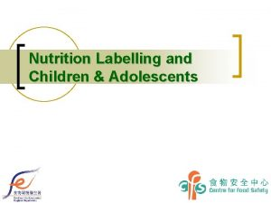 Nutrition Labelling and Children Adolescents Children and Adolescents