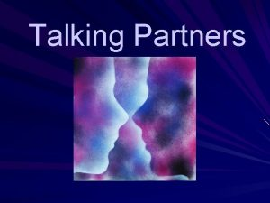 Talking Partners What is Talking Partners The NLS