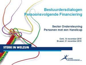 Bestuurdersdialogen Persoonsvolgende Financiering Sector Ondersteuning Personen met een