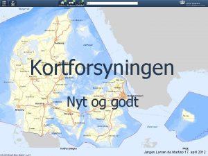 Kortforsyningen Nyt og godt Kortforsyningen PAGE Jrgen Larsen