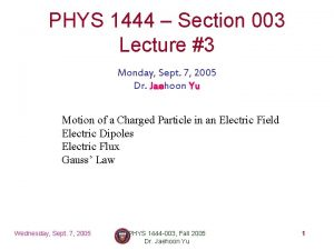 PHYS 1444 Section 003 Lecture 3 Monday Sept