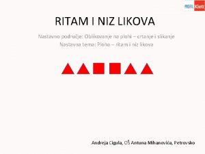 RITAM I NIZ LIKOVA Nastavno podruje Oblikovanje na
