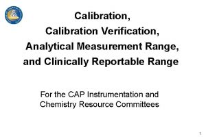 Calibration Calibration Verification Analytical Measurement Range and Clinically
