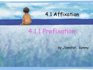 4 1 Affixation 4 1 1 Prefixation By