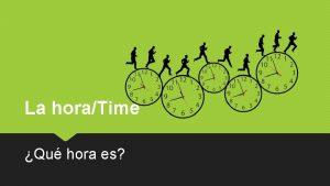 La horaTime Qu hora es Qu hora es