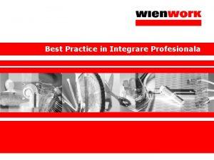 Best Practice in Integrare Profesionala Misiunea noastr Wien