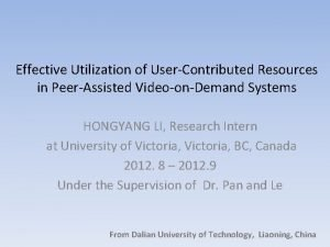 Effective Utilization of UserContributed Resources in PeerAssisted VideoonDemand