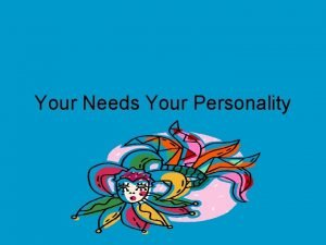 Your Needs Your Personality A Pyramid of Needs