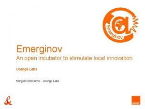 Emerginov An open incubator to stimulate local innovation